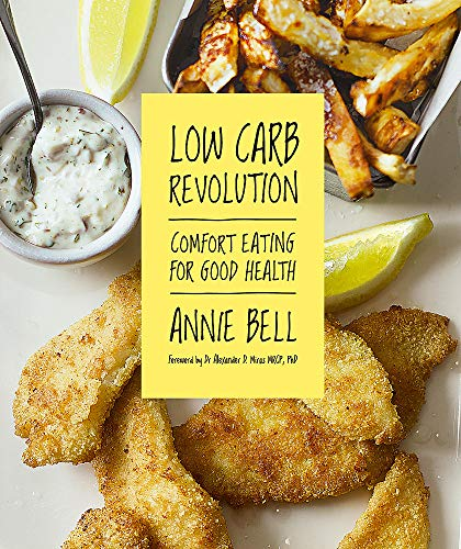 Low Carb Revolution By Annie Bell