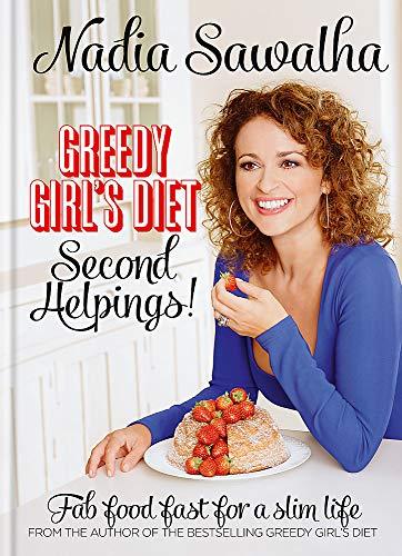 Greedy Girl's Diet Second Helpings! By Nadia Sawalha