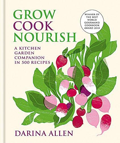 Grow, Cook, Nourish By Darina Allen