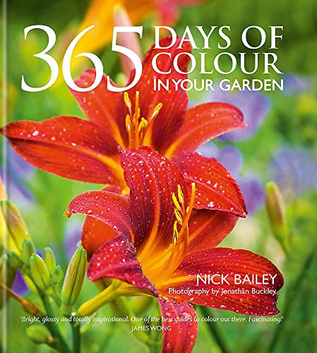 365 Days of Colour In Your Garden By Nick Bailey