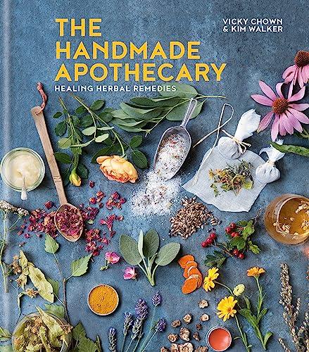 The Handmade Apothecary: Healing herbal recipes By Kim Walker