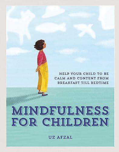 Mindfulness for Children By Uz Afzal