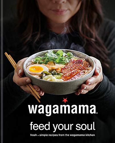 wagamama Feed Your Soul By Wagamama Limited
