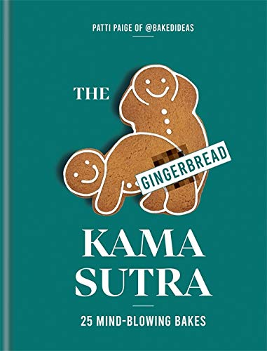 The Gingerbread Kama Sutra By Patti Paige
