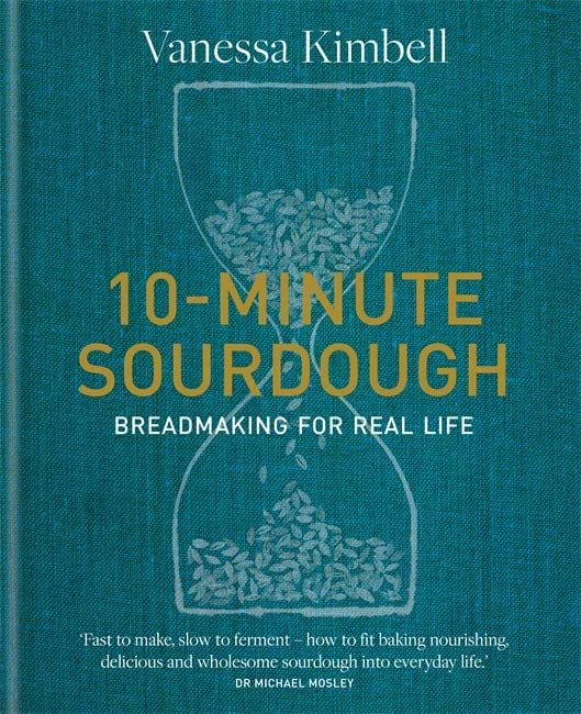 10-Minute Sourdough By Vanessa Kimbell