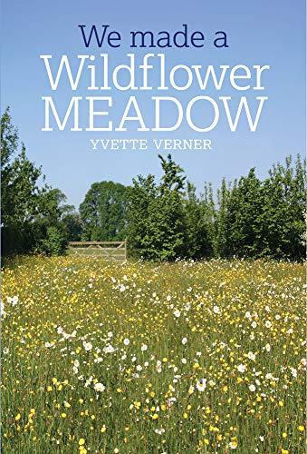 We Made a Wildflower Meadow By Yvette Verner