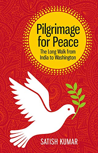 Pilgrimage for Peace By Satish Kumar