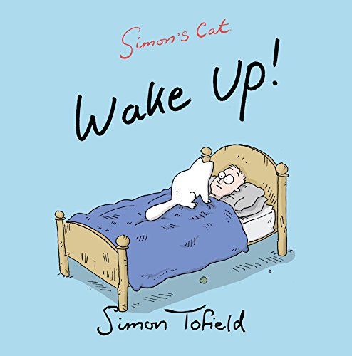 Wake Up!: A Simon's Cat Book by Simon Tofield