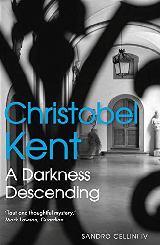 A Darkness Descending by Christobel Kent