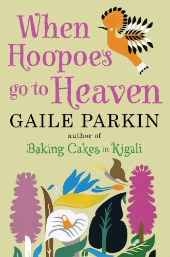 When Hoopoes Go To Heaven By Gaile Parkin (Author)