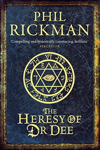 The Heresy of Dr Dee by Phil Rickman