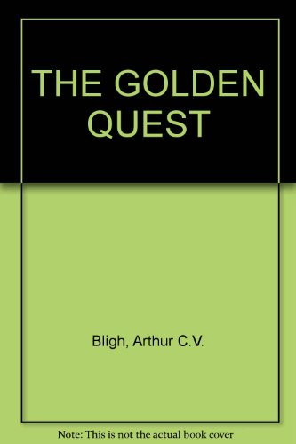 The Golden Quest By Arthur C.V. Bligh