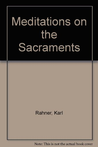 Meditations on the Sacraments By Karl Rahner