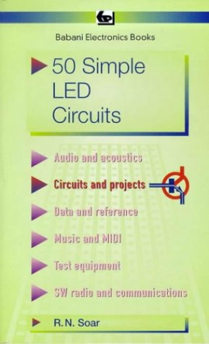 Fifty Simple Light Emitting Diode Circuits: Bk. 1 by R.N. Soar