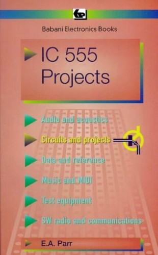 Integrated Circuit 555 Projects (BP) By E.A. Parr