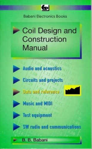 Coil Design and Construction Manual (BP S.) By B.B. Babani