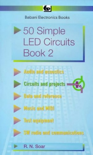 Fifty Simple Light Emitting Diode Circuits By R.N. Soar
