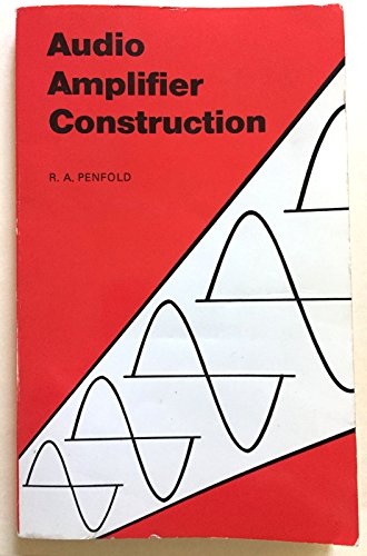 Audio Amplifier Construction By R. A. Penfold