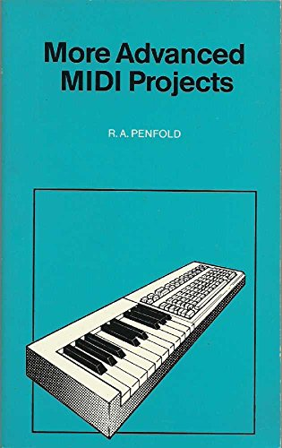More Advanced MIDI Projects By R. A. Penfold