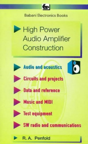 High Power Audio Amplifier Construction By R. A. Penfold
