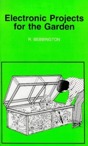 Electronic Projects for the Garden (BP) By Roy Bebbington