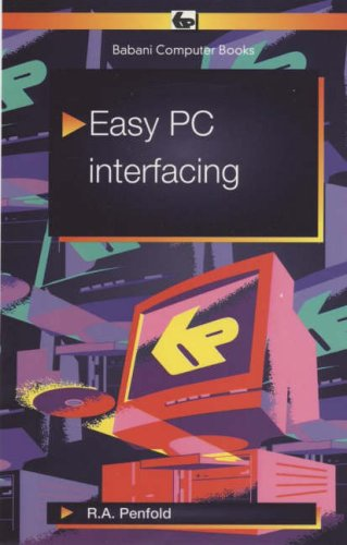 Easy PC Interfacing (Babani computer books) By R. A. Penfold