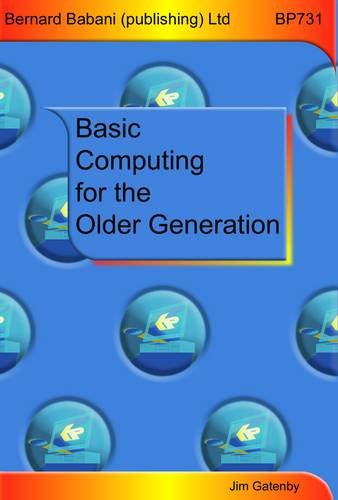 Basic Computing for the Older Generation By Jim Gatenby