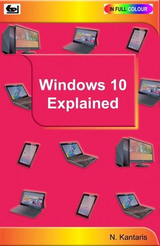Windows 10 Explained By Noel Kantaris