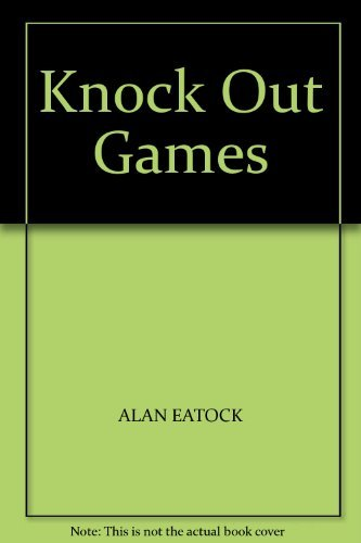 Knock Out Games By Alan Eatock