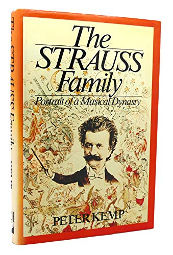 The Strauss Family: Portrait of a Musical Dynasty By Peter Kemp