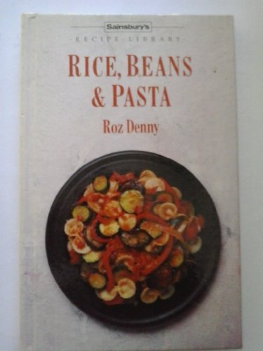 Rice, Beans & Pasta By Roz Denny