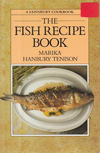 The Fish Recipe Book By Marika Hanbury Tenison
