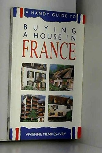 Buying a House in France By Vivienne Menkes