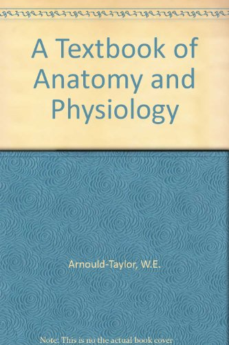 A Textbook of Anatomy and Physiology By W.E. Arnould-Taylor