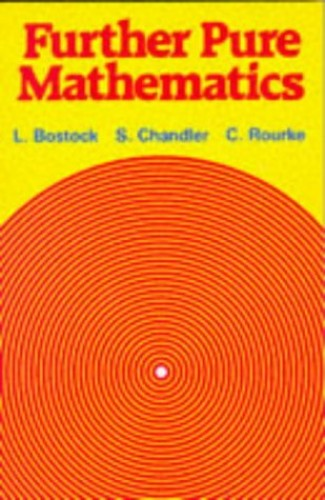 Further Pure Mathematics By L. Bostock
