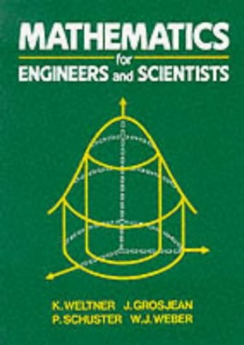 Mathematics for Engineers and Scientists By K. Weltner