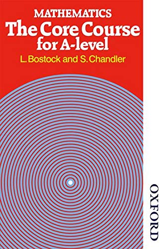 Mathematics: The Core Course for A-Level by L. Bostock