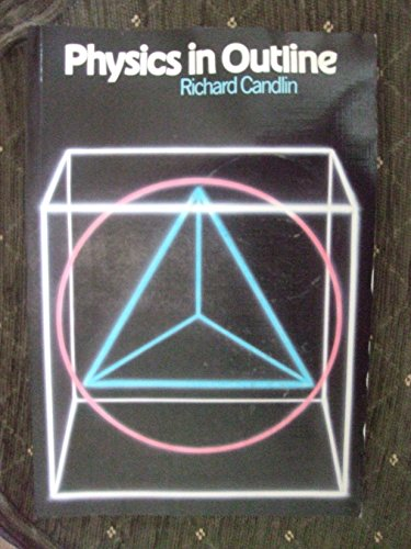 Physics in Outline By R. Candlin