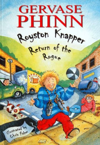 Royston Knapper: Return of the Rogue By Gervase Phinn