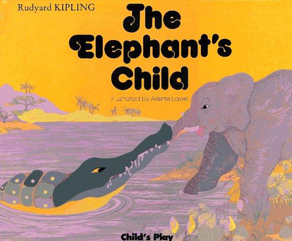 The Elephant's Child von Rudyard Kipling