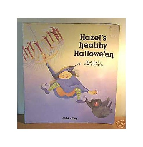 Hazel's Healthy Hallowe'en By Kathryn Meyrick