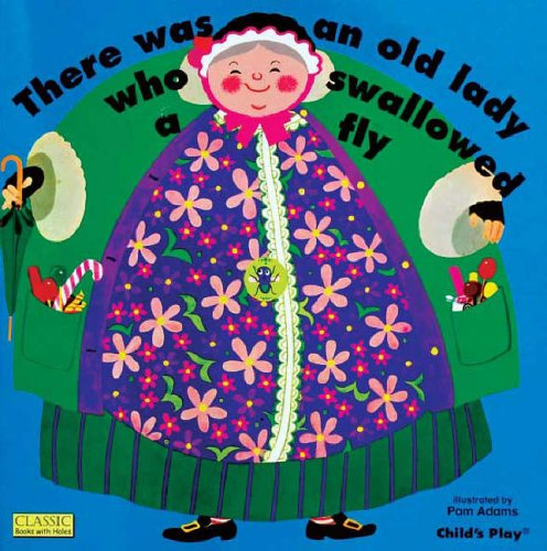 There Was an Old Lady Who Swallowed a Fly By Illustrated by Pam Adams