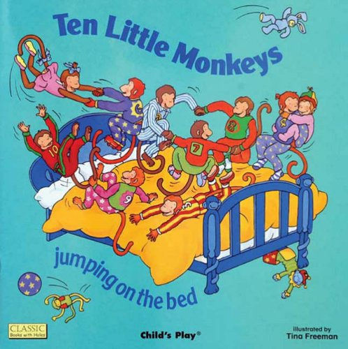Ten Little Monkeys Jumping on the Bed (Classic Books with Holes Board Book) Illustrated by Tina Freeman
