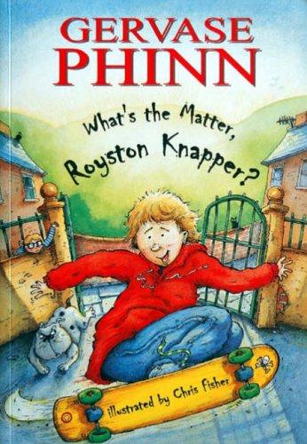 What's the Matter, Royston Knapper? By Gervase Phinn
