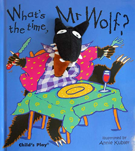 What's the Time, Mr Wolf? (Finger Puppet Books) Illustrated by Annie Kubler
