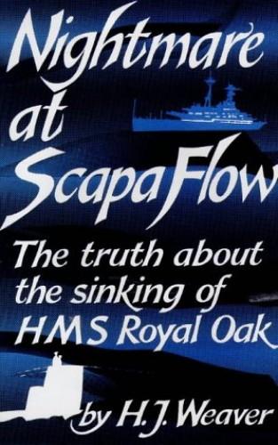 Nightmare at Scapa Flow By H.J. Weaver
