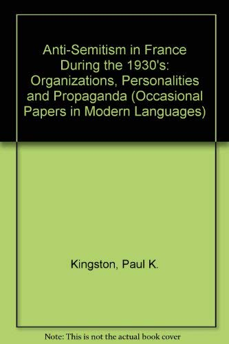 Anti-Semitism in France During the 1930's By Paul K. Kingston