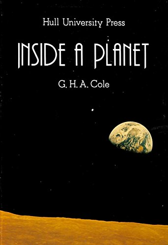 Inside a Planet By G.H.A. Cole