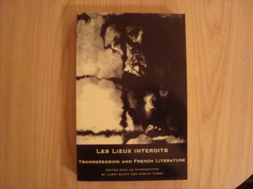 Les Lieux Interdits: Transgression and French Literature By Larry Duffy