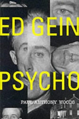 Ed Gein By Paul A. Woods